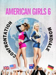 American Girls 6 : Confrontation Mondiale streaming vf