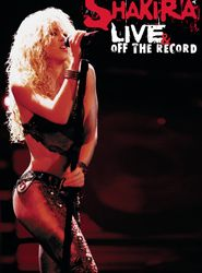 Shakira: Live & Off the Record streaming vf