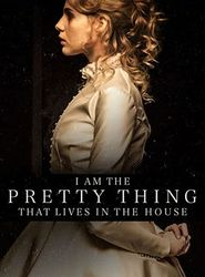 I Am the Pretty Thing That Lives in the House streaming vf
