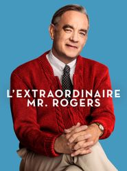 L'Extraordinaire Mr. Rogers streaming vf