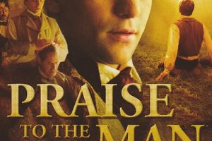 Praise to the Man film complet