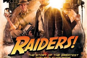 Raiders!: The Story of the Greatest Fan Film Ever Made 2015