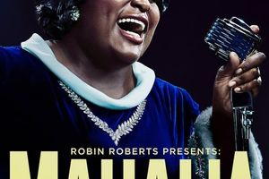 Robin Roberts Presents: The Mahalia Jackson Story.