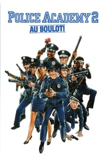 Police Academy 2 - Au boulot ! 1985 streaming vf