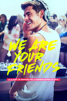 We Are Your Friends 2015 streaming vf