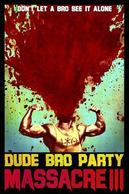 Dude Bro Party Massacre III 2015 streaming vf