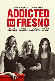 Addicted to Fresno 2015 streaming vf