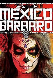Barbarous Mexico 2014 streaming vf