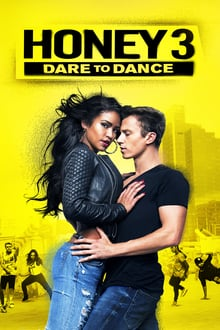 Honey 3: Dare to Dance 2016 streaming vf