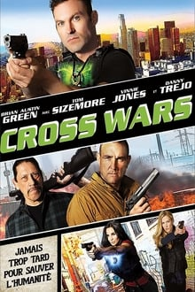Cross Wars 2017 streaming vf