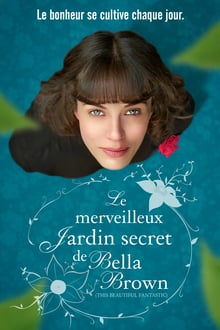 Le Merveilleux Jardin Secret de Bella Brown 2017 streaming vf