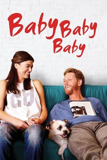 Baby, Baby, Baby 2015 streaming vf