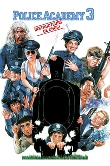 Police Academy 3 - Instructeurs de choc 1986 streaming vf