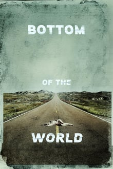 Bottom of the World 2017 streaming vf