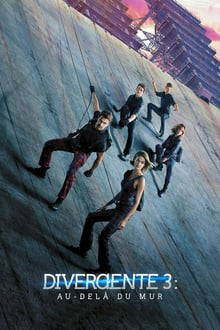 Divergente 3 : Au-delà du mur 2016 streaming vf