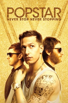 Popstar - Never Stop Never Stopping 2016 streaming vf