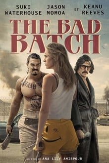 The Bad Batch 2017 streaming vf