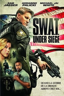 S.W.A.T. Under Siege 2017 bluray streaming vf