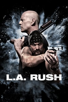 L.A. Rush 2017 bluray streaming vf