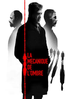 La Mécanique de l'ombre 2017 bluray streaming vf