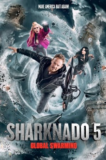 Sharknado 5: Global Swarming 2017 streaming vf