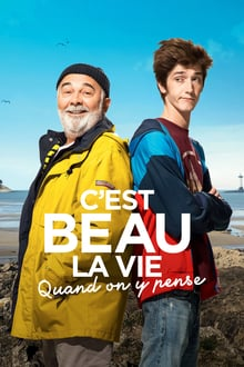 C'est beau la vie quand on y pense 2017 streaming vf