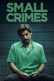 Small Crimes 2017 streaming vf