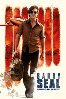 Barry Seal - American Traffic 2017 streaming vf