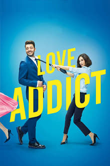 Love Addict 2018 streaming vf