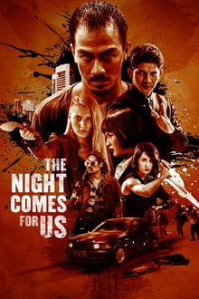 The Night Comes For Us 2018 streaming vf