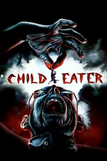 Child Eater 2016 streaming vf