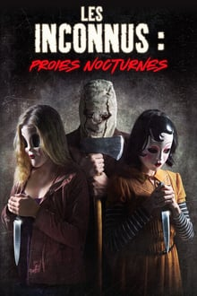 Les Inconnus : Proies nocturnes 2018 bluray streaming vf