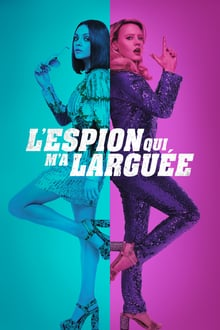 L'espion qui m'a larguée 2018 bluray streaming vf