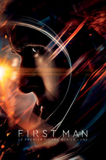 First Man : Le Premier Homme sur la Lune 2018 streaming vf