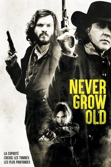 Never Grow Old 2019 streaming vf
