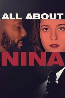All About Nina 2018 streaming vf