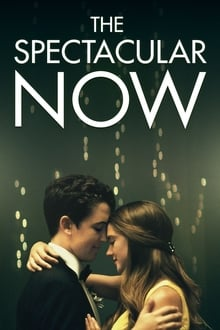 The Spectacular Now 2013 streaming