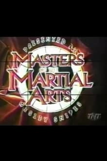 Masters of the Martial Arts Presented by Wesley Snipes series tv