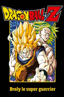 Dragon Ball Z - Broly le super guerrier 1993 streaming
