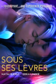 Sous ses lèvres 2017 streaming