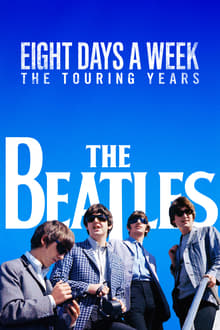 The Beatles: Eight Days a Week - The Touring Years series tv