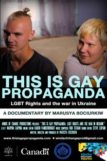 This Is Gay Propaganda: LGBT Rights & the War in Ukraine series tv