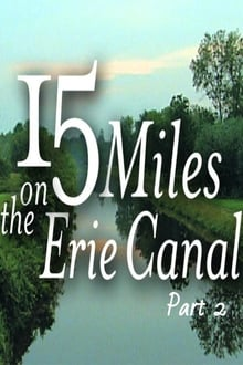15 Miles On The Erie Canal (Part 2) series tv