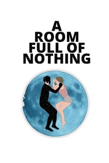 A Room Full of Nothing series tv