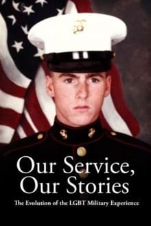 Our Service, Our Stories: The Evolution of the LGBT Military Experience series tv