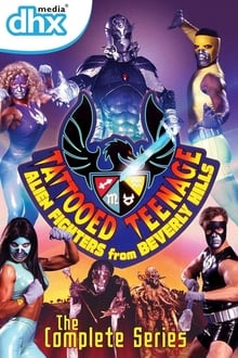 Tattooed Teenage Alien Fighters from Beverly Hills series tv