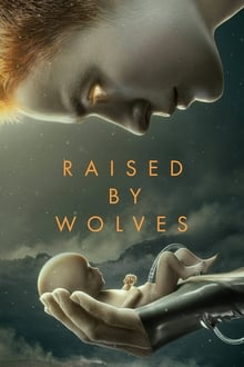 Raised by Wolves saison 01 episode 01  streaming