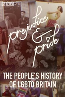 Prejudice and Pride: The People's History of LGBTQ Britain series tv